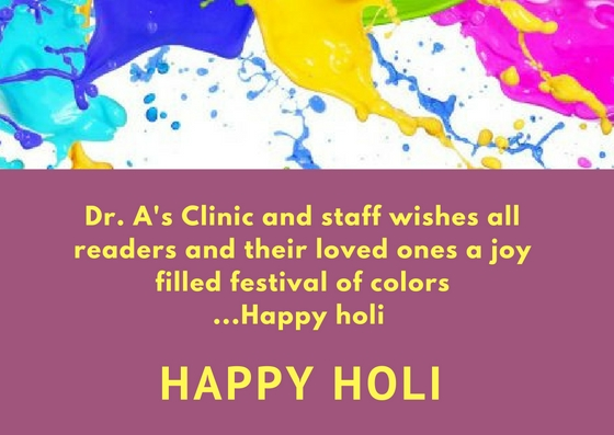 A's Clinic and staff wishes all readers and their loved ones a joy filled festival of colors